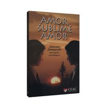 Amor, Sublime Amor - Ceac -