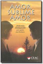 Amor, sublime amor - Ceac
