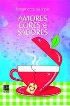 Amores cores e sabores - Litteris editora -