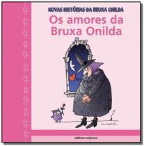 Amores da bruxa onilda, os - colecao novas histori - Scipione