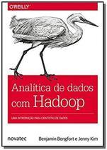 Analítica de Dados Com Hadoop: Uma Introducao Para Cientistas de Dados - Novatec -