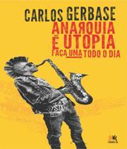 Anarquia E Utopia - Faca Uma Todo O Dia - Besourobox