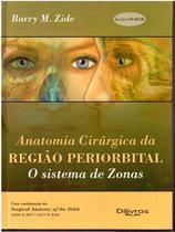 Anatomia cirurgica da regiao periorbital - o sistema de zonas - Dilivros