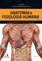 Anatomia e fisiologia humana - perguntas e respostas - Martinari
