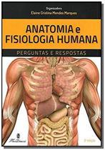 Anatomia e fisiologia humana - perguntas e respostas - Martinari -