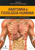 Anatomia E Fisiologia:Perguntas E Respostas - 3ª Ed. 2018 - Martinari
