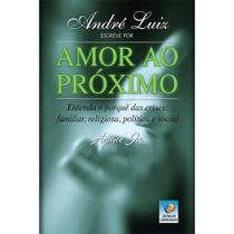 André Luiz Escreve por Amor ao Próximo - Conhecimento -