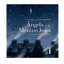 Ângela e o Menino Jesus - Intrinseca -