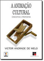Animaçao Cultural: Conceitos e Propostas, A - Papirus