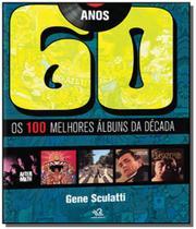 Anos 60: os 100 melhores albuns da decada - Lafonte