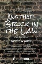Another Brick In The Law - Ensaios Sobre Direito & Rock - Lumen juris -