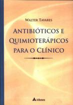Antibióticos e Quimioterápicos Para O Clínico - Atheneu