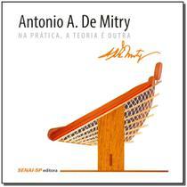 Antonio A. de Mitry - na Prática, a Teoria e Outra - Senai - sp