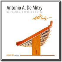 Antonio a. de mitry: na pratica, a teoria e outra - Senai