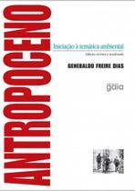 Antropoceno - iniciacao a tematica ambiental - Gaia
