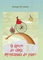 Apice de uma montanha de pano, o - Scortecci Editora