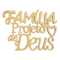 Aplique Frase Família Projeto de Deus Decoração 13,5x10 Mdf Madeira - Atacadão Do Artesanato Mdf