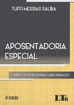 Aposentadoria Especial - 6ª Edição (2019) - Ltr