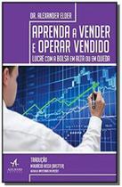 Aprenda a vender e operar vendido - lucre com a bo - Diversas
