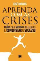 Aprenda com as crises - Scortecci Editora