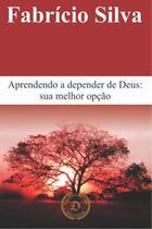 Aprendendo a Depender de Deus - Dialógica -