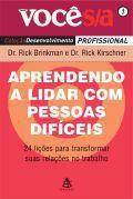Aprendendo a Lidar com Pessoas Difíceis - Dr. Rick Brinkman e Dr. Rick Kirschner - Armazem