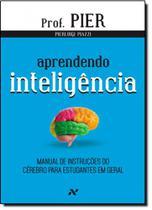 Aprendendo Inteligência: Manual de Instruções do Cérebro Para Estudantes em Geral - Aleph