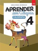 Aprender com Alegria - Caligrafia, V.4 - 4º Ano - Ensino Fun - Leya - didáticos -