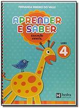 Aprender e Saber: Educacão Infantil Livro - Vol.4 - Hedra -
