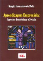 Aprendizagem Empresária - Aspectos Econômicos e Sociais - Ltr