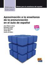 Aproximacion a la ensenanza de la pronunciacion en el aula de espanol - Edinumen -