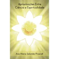 Aproximações entre ciência e espiritualidade - Scortecci Editora -