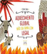 Aquecimento global nao da rima com legal - 02 ed - Moderna