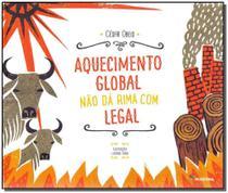 Aquecimento Global Nao Dá Rima Com Legal - - Moderna -