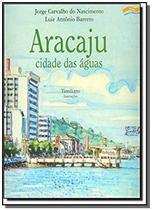 Aracaju, cidade das aguas - Cortez