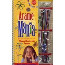 Arame Mania - Um Guia Completo para Criar Maravilhas com Arame - Catapulta (brasil)