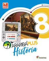 Araribá Plus História - 8º Ano - Ensinho Fundamental Ii - Livro Com Livro Digital - 5ª Edição - Moderna