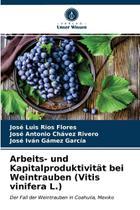 Arbeits- und Kapitalproduktivität bei Weintrauben (Vitis vi - Ks Omniscriptum Publishing