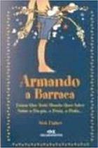 Armando a Barraca: Coisas que Todo Mundo Quer Saber Sobre o Piu-piu, Penis, Pinto... - Melhoramentos