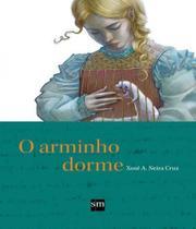 Arminho dorme, o - 02 ed - Comboio De Corda