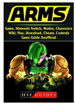 Arms Game, Nintendo Switch, Modes, Characters, Wiki, Play, Download, Cheats, Controls, Game Guide Unofficial - Gamer guides llc