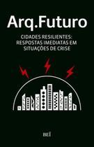 Arq. futuro vol. 3 - cidades resilientes -