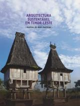 Arquitectura Sustentavel Em Timor Leste - Manual De Boas Praticas - Ist Press -