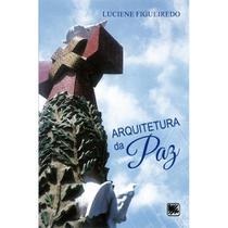 Arquitetura da paz - Scortecci Editora -