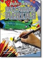 Arquivos Ilimitados: Batalhas Aereas Para Colorir - Livros ilimitados -