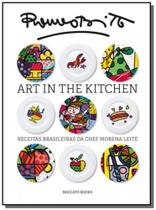 Art in the kitchen: receitas brasileiras da chef m - Boccato editores