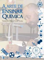 Arte de ensinar quimica, a - Scortecci Editora