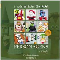Arte de fazer com papel , a - personagens - vol.3 - Editora Memoriarte