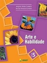 Arte e Habilidade - Volume 5 - Ibep