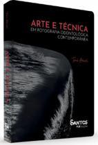 Arte E Técnica Em Fotografia Odontológica Contemporânea - Santos Pub
